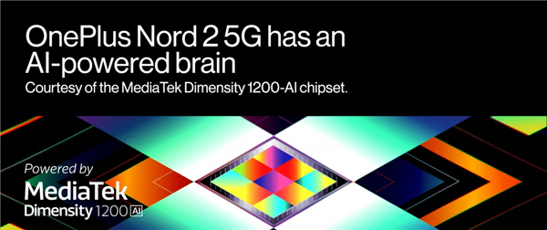 一加Nord 2宣布:全球首发联发科定制版天玑1200 SoC